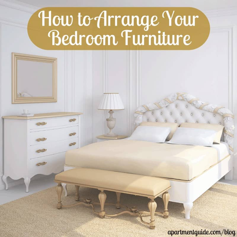 How to arrange furniture in your bedroom for Furniture arrangement for small bedroom