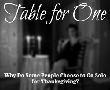 Table for One: 4 Logical Reasons Why Some People Spend Thanksgiving Alone