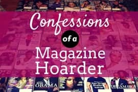 Confessions of a Magazine Hoarder