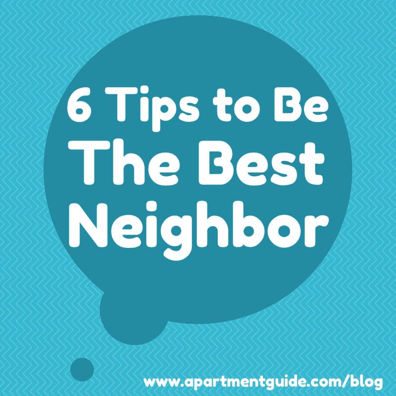 Aptguide Com: 6 Tips To Be A Good Neighbor