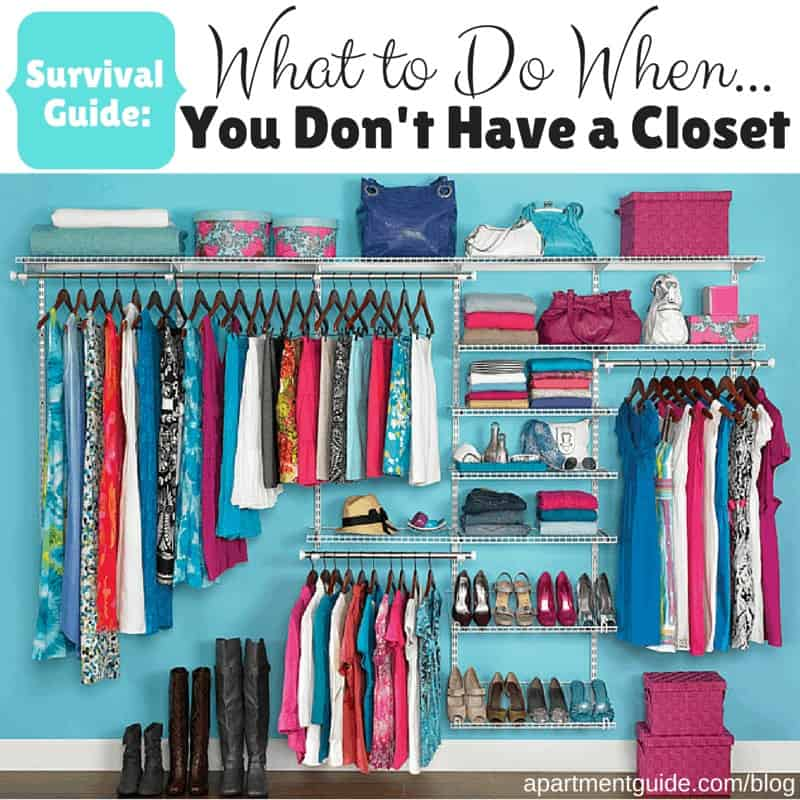 Survival Guide What to Do When You Don't Have a Closet