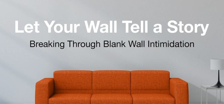 Let Your Wall Tell A Story
